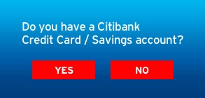 Do you have a Citibank Credit Card / Savings account?